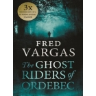 The Ghost Riders of Ordebec: A Commissaire Adamsberg Novel. Volume 7