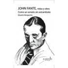 John Fante, vidas y obra (como un soneto sin estrambote)