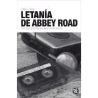 Letanía de Abbey Road. Crónicas apócrifas de viajes y rock and roll