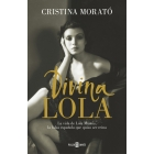 Divina Lola. La vida de Lola Montes, la falsa española que quiso ser reina