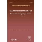 Una poética del pensamiento: ensayo sobre el lenguaje y la creación