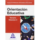 Cuerpo de Profesores de Enseñanza Secundaria. Orientación Educativa. Temario volumen 3