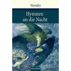 Hymnen an die Nacht: Hymnen, Lieder und andere Gedichte
