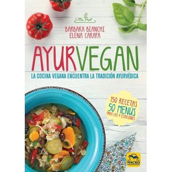 Ayurvegan. La cocina Vegana encuentra la tradición Ayurvédica
