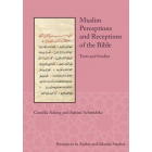 Muslim Perceptions and Receptions of the Bible: Texts and Studies