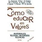 Cómo educar en valores. Materiales, textos, recursos, técnicas
