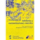 Diccionario de telefonía y comunicaciones móviles con equivalencias en español de América y en inglés