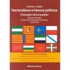 Nacionalismo e himnos políticos. El sonajero de los pueblos. Himnos oficiales de las Comunidades Autónomas españolas