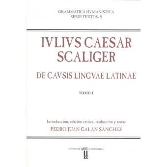 Iulius Caesar Scaliger. De causis lingua latina 2 vols.