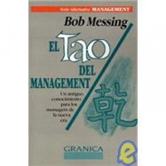 El tao del managenet. Un antiguo conocimiento para los managers de la nueva era
