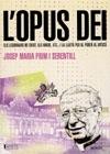 L'Opus Dei. Els legionaris de Crist, els Kikos...