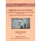 Arqueologia fin de siglo:la arqueología española de la segunda mitad del siglo XIX:I Reunión Andaluza de Historiografía Arqueológica