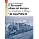 El ferrocarril minero del Moncayo y la Mina Petra III
