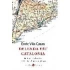 Delenda est Catalonia. Del tripartit a l'Estatut. De l'Estatut a la independència