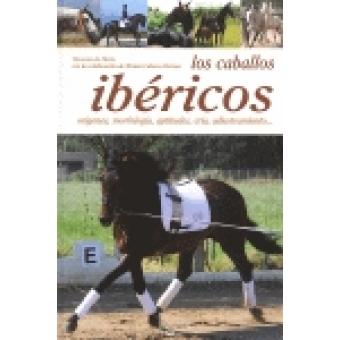 Los caballos ibéricos. Orígenes, morfología..
