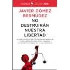 No destruirán nuestra libertad. De cómo España se ha convertido en modelo de lucha contra el terrorismo islamista sin recortar los derechos ni las libertades (Premio Temas de Hoy 2010)