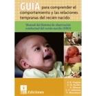 Guía para comprender el comportamiento y las relaciones tempranas del recien nacido. Manual del sistema de observación de la conducta del recien nacido (libro y 25 cud.)