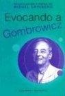EVOCANDO A GOMBROWICZ