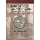 Paisajes de la Hispania romana: la explotación de los territorios del Imperio