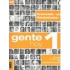 Gente hoy 1. A1-A2 Complemento de gramática y vocabulario para hablantes de alemán/ Grammatik- und Vakabeltrainer