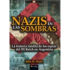 Nazis en las sombras. la historia inédita de los espías del III Reich en Argentina