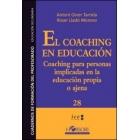 El coaching en educación : Coaching para personas implicadas en la educación propia o ajena