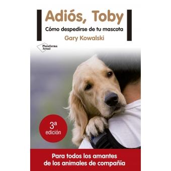 ¡ Adiós Toby! Cuando muere una mascota