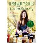 Fermentados vegetales para flexivegetarianos