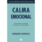 Calma emocional. Cómo superar la ansiedad, los miedos y las inseguridades.