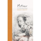 Mother: An Unconventional History