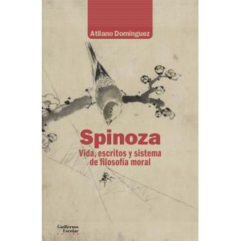 Spinoza: vida, escritos y sistema de filosofía moral