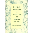Radical artisans in England and France 1830-1870