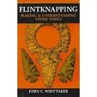Flintknapping making & understanding stone tools