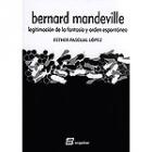Bernard Mandeville (Legitimación de la fantasía y orden espontáneo)