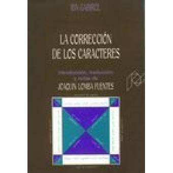 La corrección de los caracteres (Ed. Joaquín Lomba Fuentes)