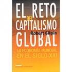 El reto del capitalismo global. La economía mundial en el siglo XXI