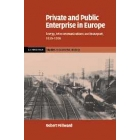 Private and public enterprise in Europe: energy, telecommunications and transport, 1830-1990