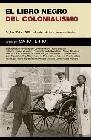 El libro negro del colonialismo. Del siglo XVI al siglo XXI