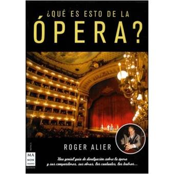 ¿Qué es esto de la ópera?