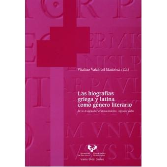Las biografías griega y latina como género literario, de la Antigüedad al Renacimiento: algunas calas