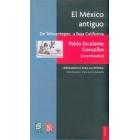 El México antiguo. De Tehuantepec a Baja California