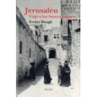 Jerusalem. Viaje a los santos lugares