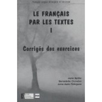 Le français par les textes 1. Corrigés des exercices