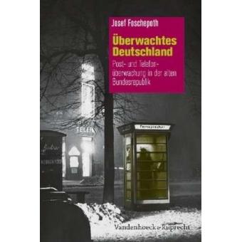 Überwachtes Deutschland. Post- und Telefonüberwachung in der alten Bundesrepublik
