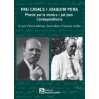 Pau Casals i Joaquim Pena. Passió per la música i pel país. Correspondència