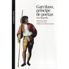 Garcilaso, príncipe de poetas: una biografía