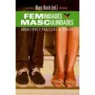 Feminidades y masculinidades. Arquetipos y prácticas de género