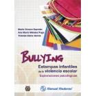 Bullying. Estampas infantiles  de la violencia escolar.   Exploraciones psicológicas.
