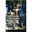 Vint mestres i pedagogues catalanes del segle XX : Un segle de renovació pedagògica a Catalunya