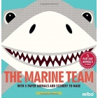 The Marine Team : With 5 Paper Animals and Scenery to Make